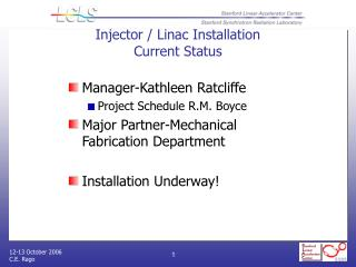 Injector / Linac Installation  Current Status