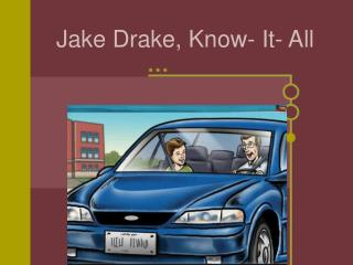 Jake Drake, Know- It- All