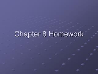 Chapter 8 Homework