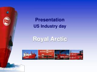 Presentation US Industry day Royal Arctic