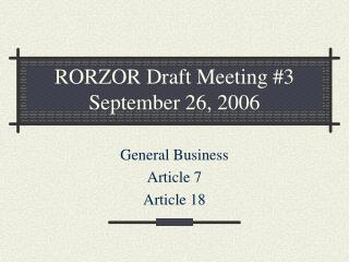 RORZOR Draft Meeting #3 September 26, 2006