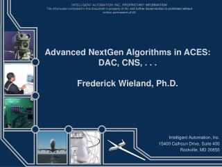 Advanced NextGen Algorithms in ACES: DAC, CNS, . . . Frederick Wieland, Ph.D.