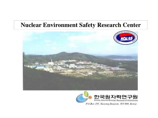 Nuclear Environment Safety Research Center