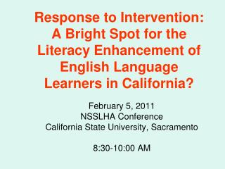 February 5, 2011 NSSLHA Conference California State University, Sacramento 8:30-10:00 AM