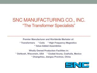 "SNC MANUFACTURING CO., INC.  ""The Transformer Specialists"""