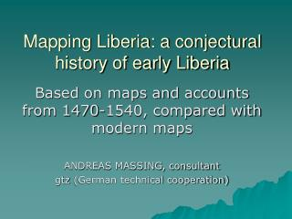 Mapping Liberia: a conjectural history of early Liberia