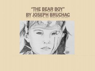 """The Bear Boy"" by Joseph Bruchac"