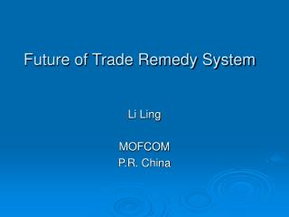 Future of Trade Remedy System