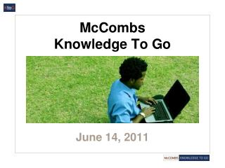 McCombs  Knowledge To Go