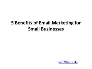 5 Benefits of Email Marketing for Small Businesses