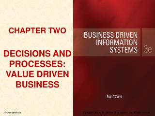 CHAPTER TWO DECISIONS AND PROCESSES: VALUE DRIVEN BUSINESS