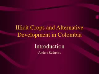 Illicit Crops and Alternative Development in Colombia