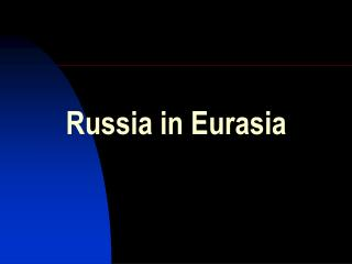 Russia in Eurasia