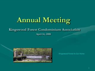 Annual Meeting Kingswood  Forest Condominium Association April 14, 2008