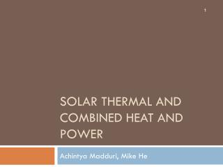 Solar thermal and combined heat and power
