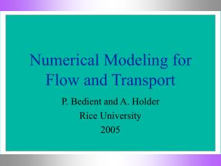 Numerical Modeling for Flow and Transport