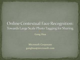 Online Contextual Face Recognition:  Towards Large Scale Photo Tagging for Sharing