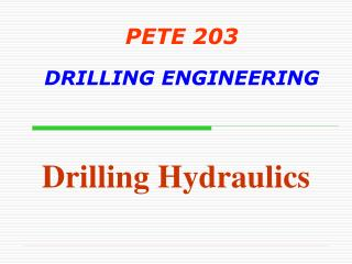 PETE 203 DRILLING ENGINEERING
