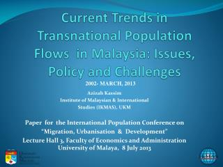 Current Trends in  Transnational Population Flows  in Malaysia: Issues, Policy and Challenges