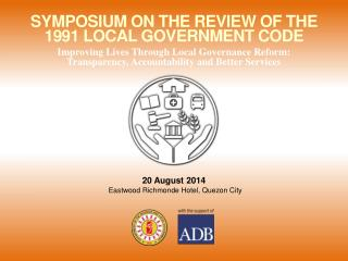 SYMPOSIUM ON THE REVIEW OF THE  1991 LOCAL GOVERNMENT CODE