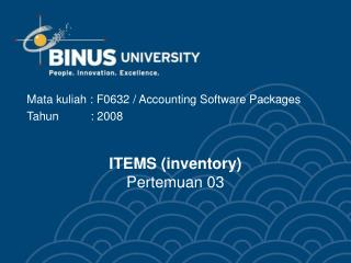 ITEMS (inventory) Pertemuan 03