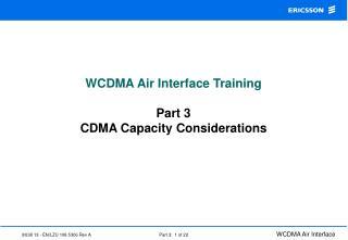 WCDMA Air Interface Training Part 3 CDMA Capacity Considerations