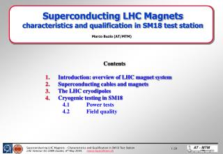 Superconducting LHC Magnets characteristics and qualification in SM18 test station
