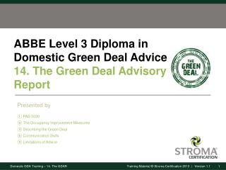 ABBE Level 3 Diploma in Domestic Green Deal Advice 14. The  Green Deal Advisory Report