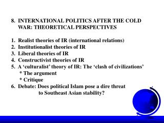 8.  INTERNATIONAL POLITICS AFTER THE COLD      WAR: THEORETICAL PERSPECTIVES