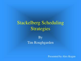 Stackelberg Scheduling Strategies