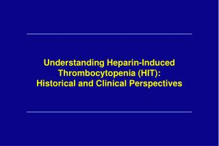 Understanding Heparin-Induced Thrombocytopenia (HIT): Historical and Clinical Perspectives