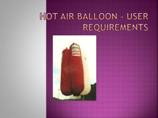 Hot air balloon – user requirements