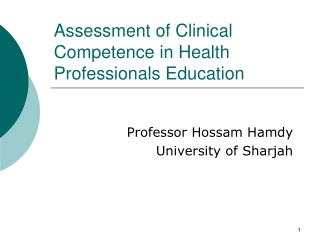 Assessment of Clinical Competence in Health Professionals Education