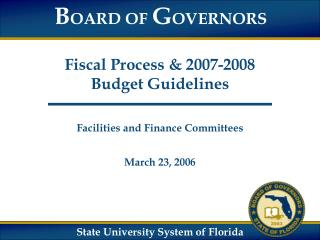 Fiscal Process & 2007-2008  Budget Guidelines