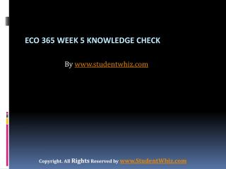 ECO 365 Week 5 Knowledge Check