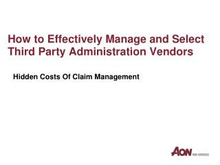 How to Effectively Manage and Select  Third Party Administration Vendors