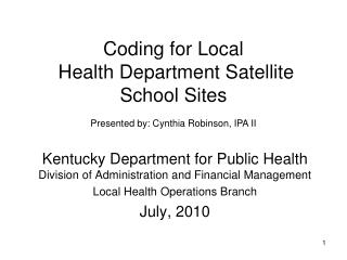 Coding for Local  Health Department Satellite School Sites