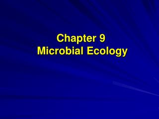 Chapter 9     Microbial Ecology