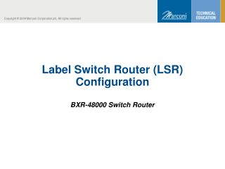 Label Switch Router (LSR) Configuration