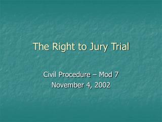 The Right to Jury Trial