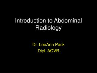 Introduction to Abdominal Radiology