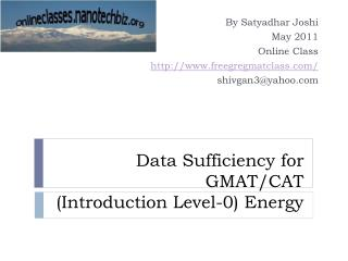 Data Sufficiency	 for GMAT/CAT  ( Introduction Level-0) Energy