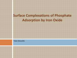 Surface Complexations of Phosphate Adsorption by Iron Oxide