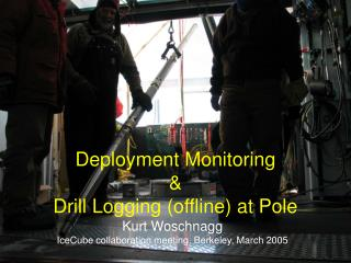 Deployment Monitoring & Drill Logging (offline) at Pole