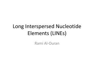 Long Interspersed Nucleotide Elements (LINEs)