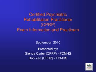 Certified Psychiatric  Rehabilitation Practitioner (CPRP)  Exam Information and Practicum