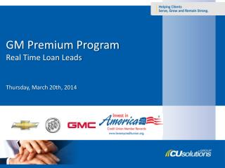 GM Premium Program Real Time Loan Leads Thursday, March 20th, 2014