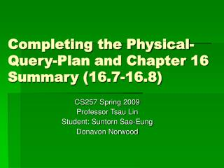 Completing the Physical-Query-Plan and Chapter 16 Summary (16.7-16.8)