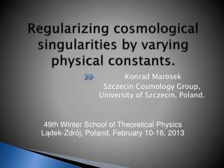 Regularizing cosmological singularities by varying physical constants.