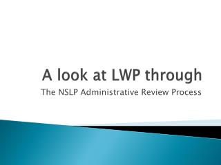 A look at LWP through